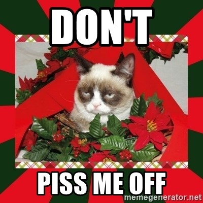 GRUMPY CAT ON CHRISTMAS - don't  Piss me off