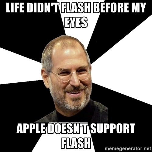 Steve Jobs Says - life didn't flash before my eyes apple doesn't support flash