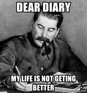 Dear Diary - Dear Diary My life is not geting Better