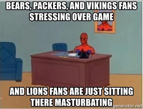 Spiderman Desk - Bears, packers, and vikings fans stressing over game And lions fans are just sitting there masturbating