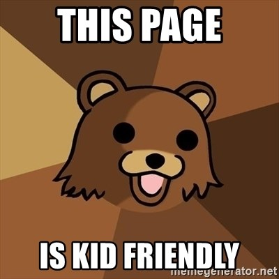 Pedobear - This page is kid friendly