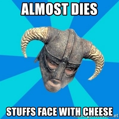 skyrim stan - Almost Dies Stuffs face with cheese