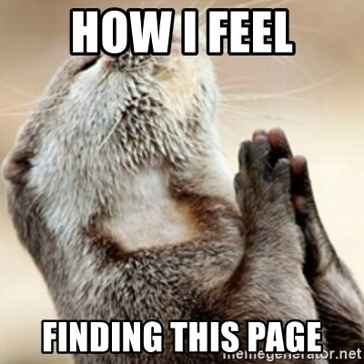 Praying Otter - How I feel Finding this page