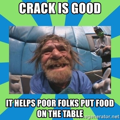 hurting henry - crack is good it helps poor folks put food on the table