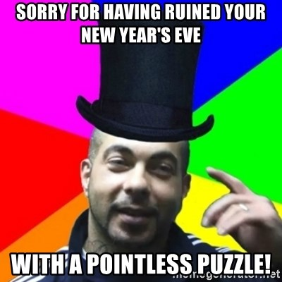facebookazad - Sorry for having ruined your new year's eve with a pointless puzzle!