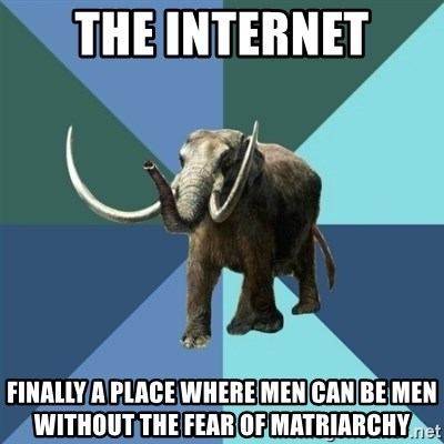 Misogyny Mastodon - The internet finally a place where men can be men without the fear of matriarchy