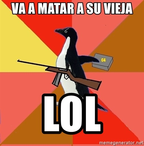 Socially Fed Up Penguin - VA A MATAR A SU VIEJA LOL