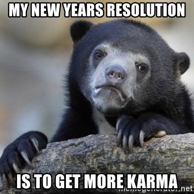 Confessions Bear - My New Years resolution  Is to get more karma