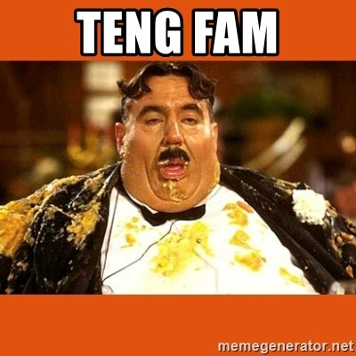 Fat Guy - TENG FAM