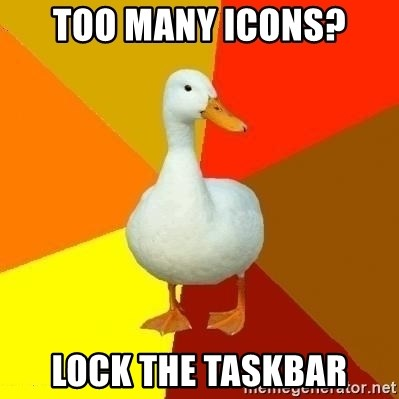 Technologically Impaired Duck - too many icons? lock the taskbar