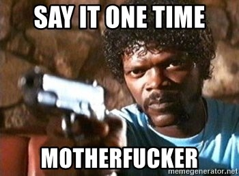 Pulp Fiction - Say it one time Motherfucker