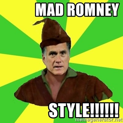 RomneyHood -            MAD ROMNEY                   STYLE!!!!!!