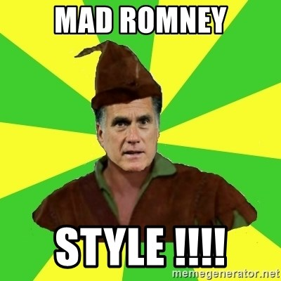 RomneyHood - MAD ROMNEY STYLE !!!!