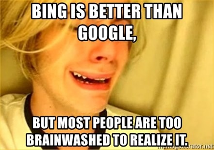 leave britney alone - bing is better than google, but most people are too brainwashed to realize it.