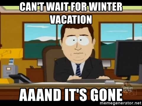 south park aand it's gone - can't wait for winter vacation aaand it's gone