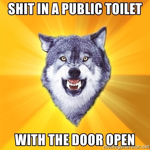 Courage Wolf - shit in a public toilet with the door open