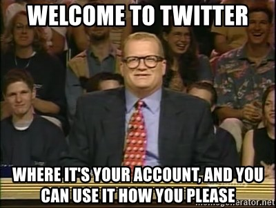 DrewCarey - Welcome to twitter where it's your account, and you can use it how you please
