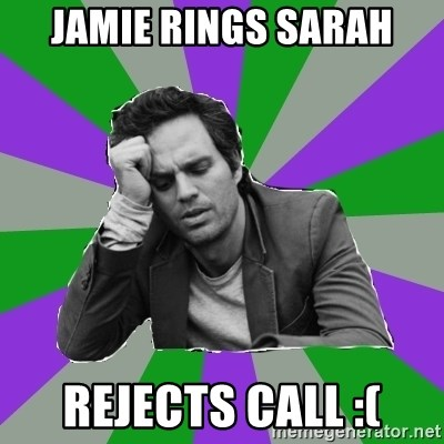 Forever Alone Bruce - JAMIE RINGS SARAH REJECTS CALL :(