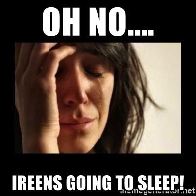 todays problem crying woman - oh no.... ireens going to sleep!