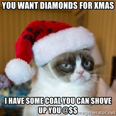 Grumpy Cat Santa Hat - You want Diamonds for xmas I have some coal you can shove up you @$$