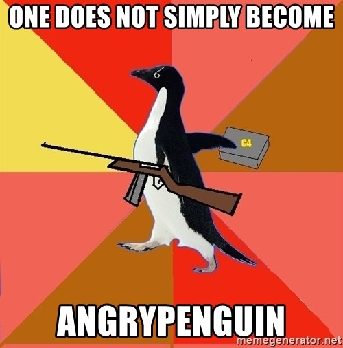 Socially Fed Up Penguin - One does not simply become AngryPenguin