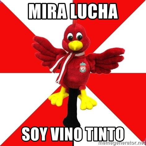 Liverpool Problems - MIRA LUCHA SOY VINO TINTO