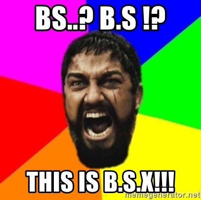 sparta - bs..? b.s !? this is b.s.x!!!