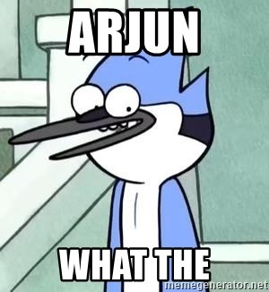 The WTF Mordecai - ARJUN WHAT THE