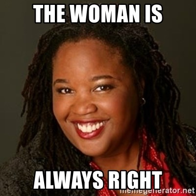 Educated Black Woman - THE WOMAN IS ALWAYS RIGHT