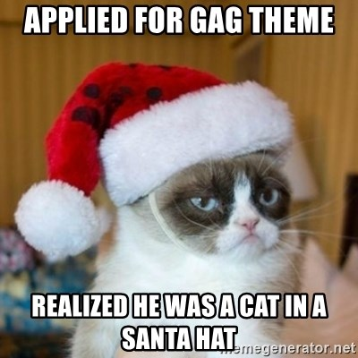 Grumpy Cat Santa Hat - applied for gag Theme realized he was a cat in a santa hat