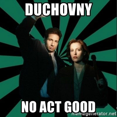 "Typical fans ""The X-files"" - DUCHOVNY No act good"