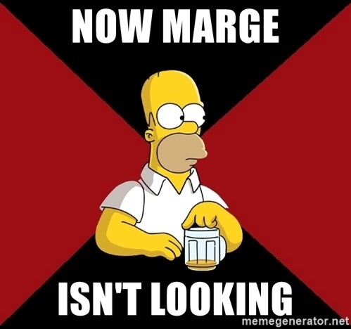Homer Jay Simpson - NOW MARGE ISN'T LOOKING