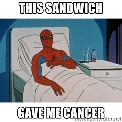 SpiderMan Cancer - This Sandwich Gave me cancer