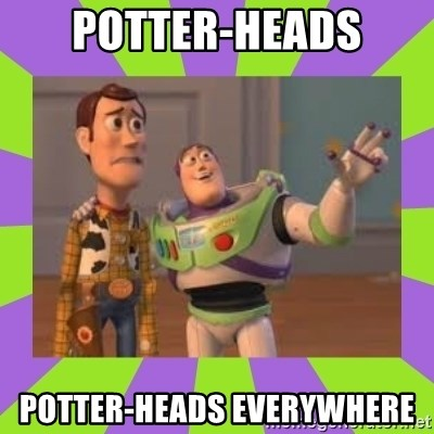 X, X Everywhere  - Potter-heads potter-heads everywhere