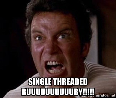 Khan - SINGLE THREADED RUUUUUUUUUUBY!!!!!