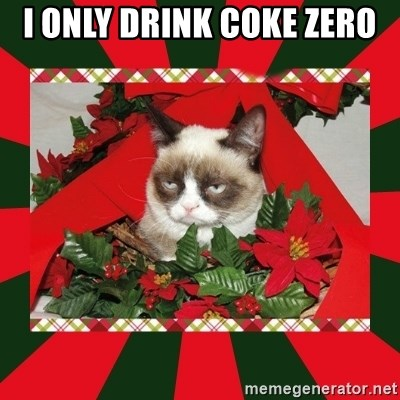 GRUMPY CAT ON CHRISTMAS - I only drink coKe zero