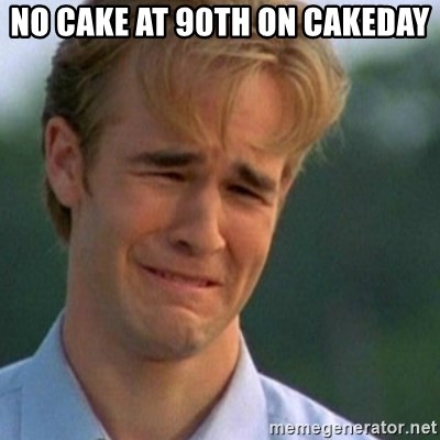 Crying Dawson - NO CAKE AT 90th on CAKEDAY