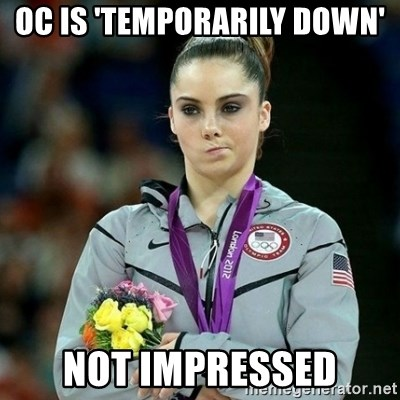 McKayla Maroney Not Impressed - oc is 'temporarily down' not impressed