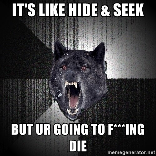 flniuydl - It's like hide & seek But ur going to f***ing die