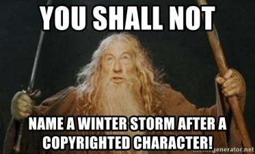 Gandalf - you shall not name a winter storm after a copyrighted character!