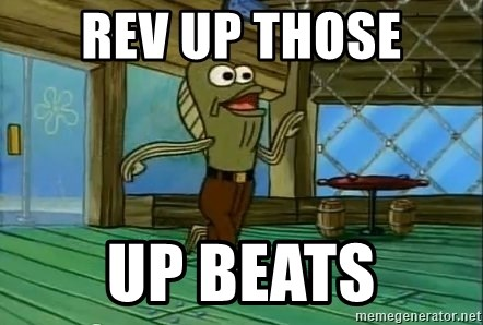 Rev Up Those Fryers - REv up those up beats