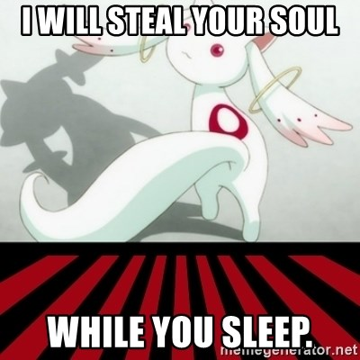 Kyubey - I will steaL your sOul While you sleep.