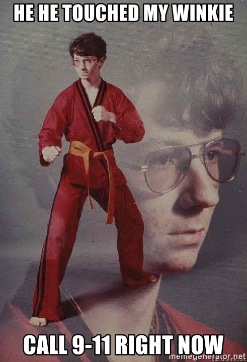 Karate Kyle - He he touched my winkie Call 9-11 right now