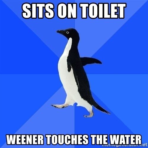Socially Awkward Penguin - Sits on toilet Weener touches the water