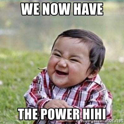 evil plan kid - We now have  the power hihi