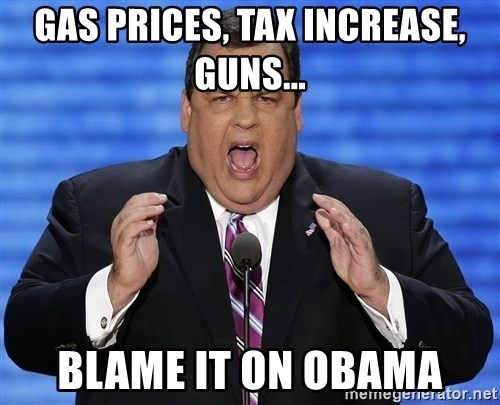 Hungry Chris Christie - Gas prices, Tax increase, guns... blame it on obama