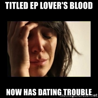 todays problem crying woman - titled ep lover's blood now has dating trouble