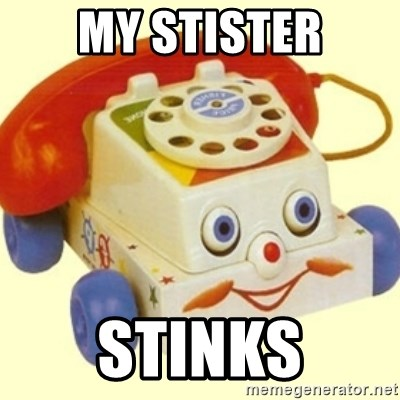 Sinister Phone - my stister stinks