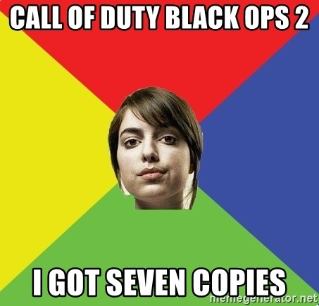Non Jealous Girl - Call of duty black ops 2  I got seven copies