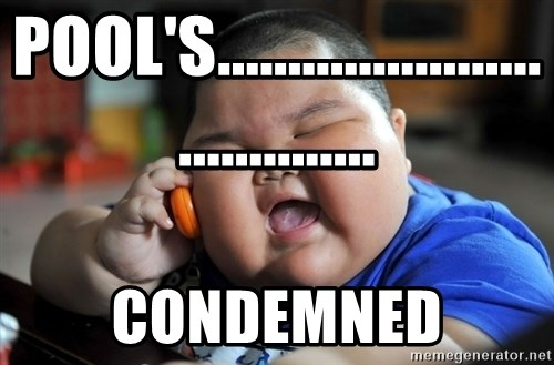 Fat Asian Kid - pool's..................................... condemned